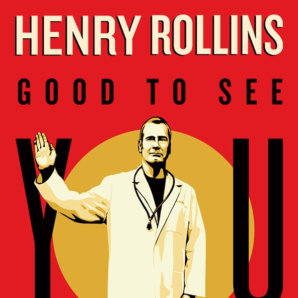 More Info for Henry Rollins: Good to See You 2022