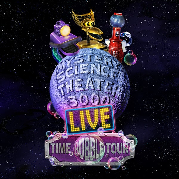 More Info for Mystery Science Theater 3000 (MST3K) LIVE: Time Bubble Tour