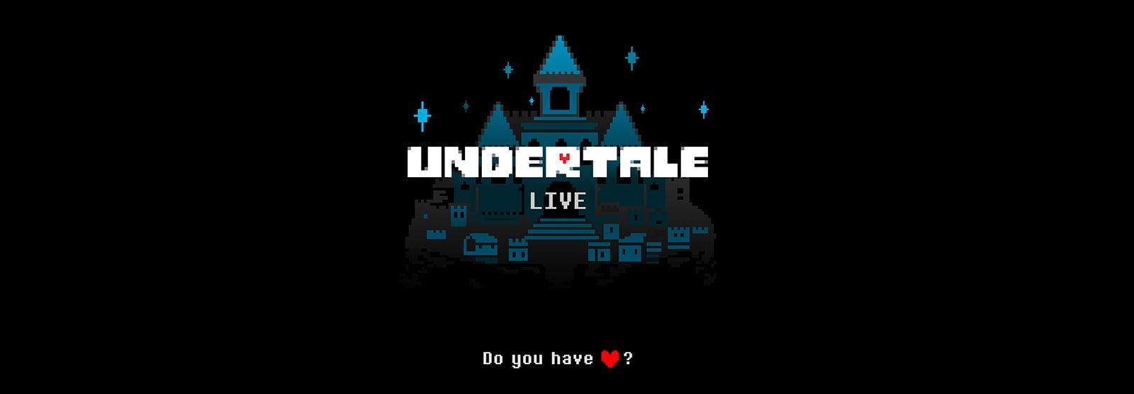 Undertale Live