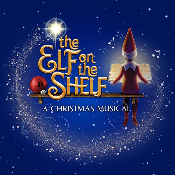 More Info for The Elf On The Shelf: A Christmas Musical