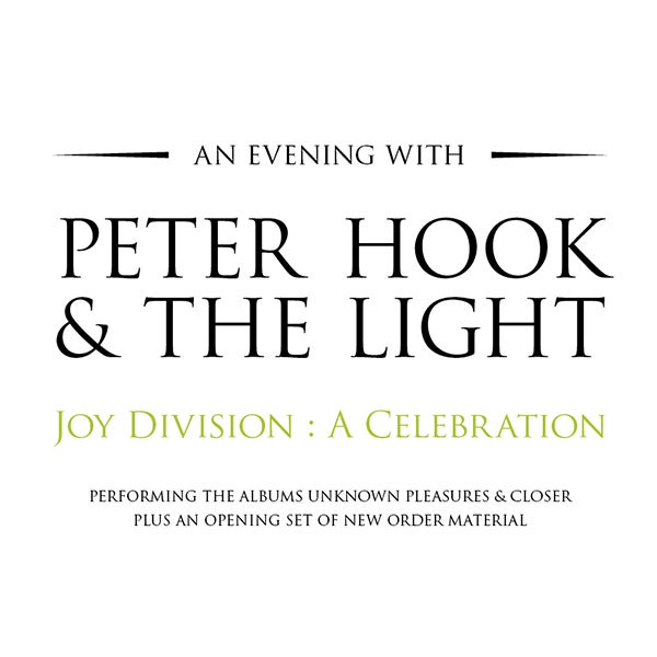 More Info for An Evening With Peter Hook & The Light – Joy Division: A Celebration
