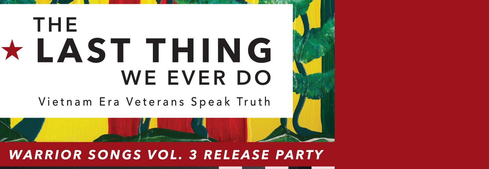 Warrior Songs: The Last Thing We Ever Do Release Party